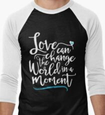 Love Can Change the World in a Moment  Men's Baseball ¾ T-Shirt