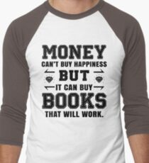 money cant buy happiness but it can buy books that will work Men's Baseball ¾ T-Shirt