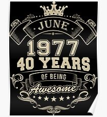 Awesome in 40 Years Born in June 1977 Poster