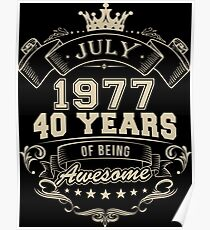 Awesome in 40 Years Born in July 1977 Poster