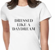 Dressed Like a Daydream Womens Fitted T-Shirt