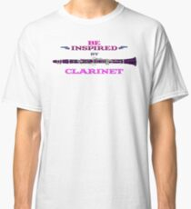 Be Inspired by Clarinet Classic T-Shirt