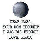 Dear Nasa Love Pluto by TheShirtYurt