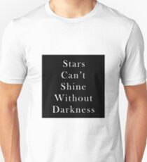 Stars Cant Shine WIthout Darkness Unisex T-Shirt
