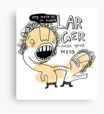 my head is larger than yours Metal Print