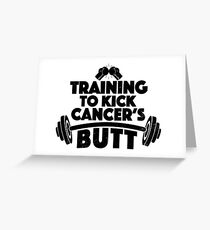 Training To Kick Cancer's Butt Greeting Card