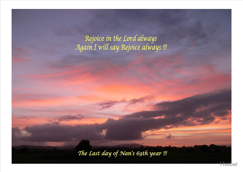 Rejoice Always !!! by Heabar