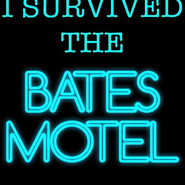 I Survived The Bates Motel by opiester