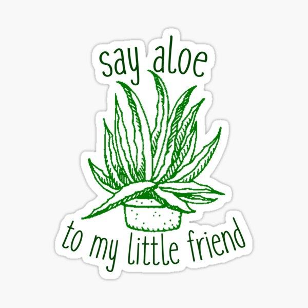 say aloe to my little friend Sticker