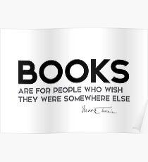 books, somewhere else - mark twain Poster