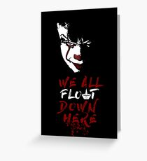 Stephen King's It - We All Float Down Here Greeting Card