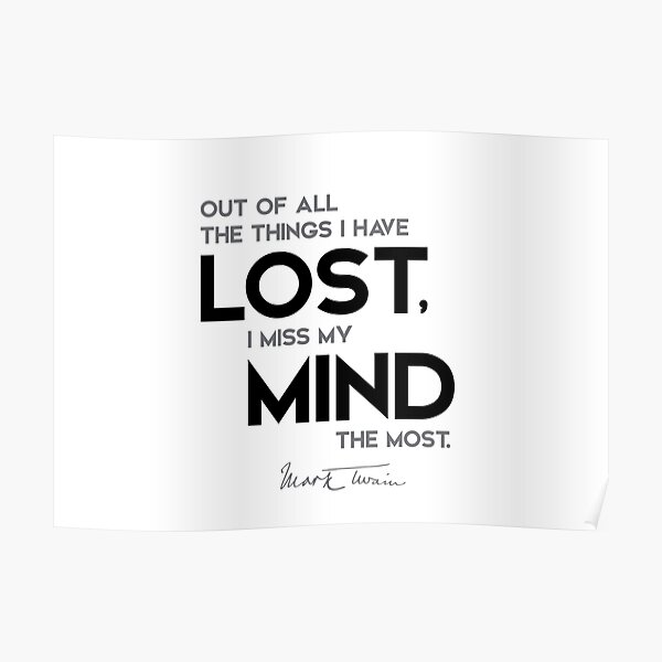 I miss my mind - mark twain Poster