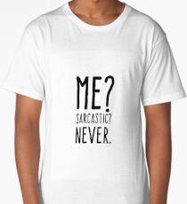 Me? Sarcastic? Never Long T-Shirt