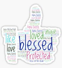 I like being blessed,loved and protected. Sticker