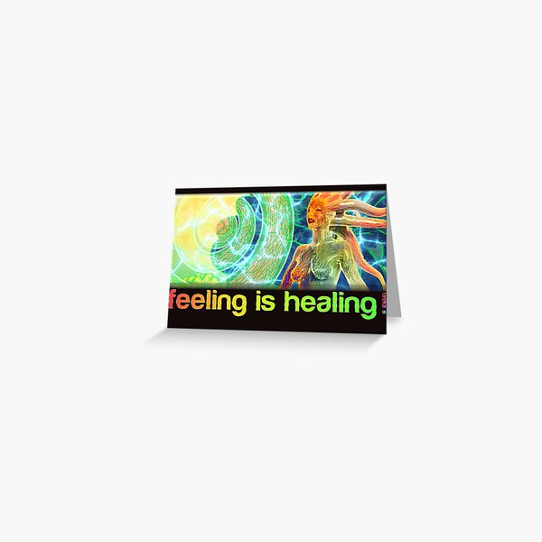 feeling is healing! (ureka.org) Greeting Card
