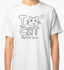 I Love Cat Purrrr... Ever (One Color) Classic T-Shirt