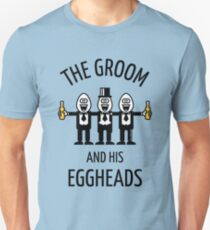 The Groom And His Eggheads (Stag Night / Bachelor Party / POS) Unisex T-Shirt