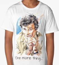 """""""One more thing....."""" Long T-Shirt"""