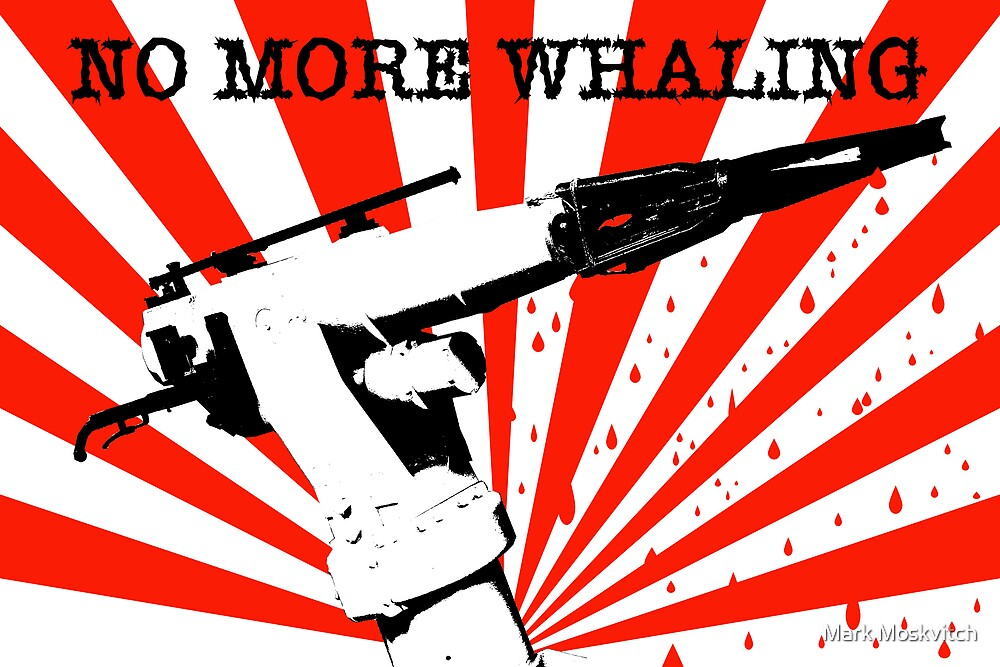 No More Whaling by Mark Moskvitch