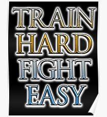 Train Hard, Fight Easy, Boxing, MMA, Judo, Ju jitsu, Wrestling, etc Poster
