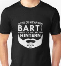 Wenn du mir an den Bart fasst... T-Shirt