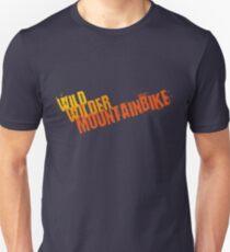 Wild, wilder, Mountainbike Unisex T-Shirt
