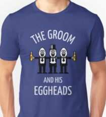 The Groom And His Eggheads (Stag Night / Bachelor Party / NEG) Unisex T-Shirt