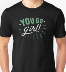 you go girl Slim Fit T-Shirt