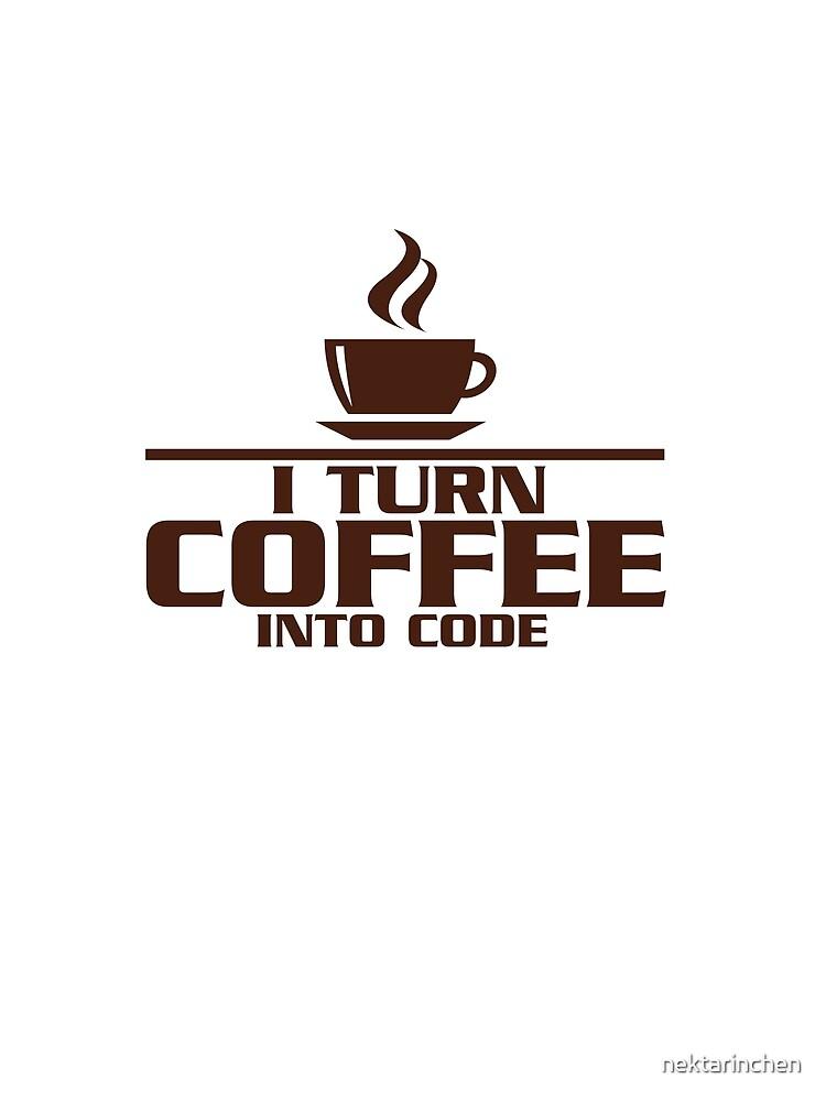 I turn coffee into Code by nektarinchen