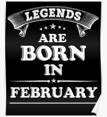 Legends are born in February Poster