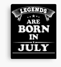 Legends are born in July Canvas Print