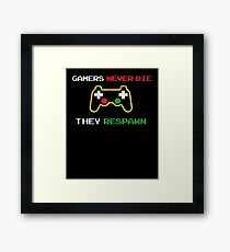 Gamers never die they respawn t shirt Framed Print