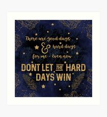 Dont let the hard days win Art Print
