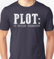 PLOT: It Builds Character Unisex T-Shirt