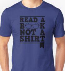 Read A Book Not A Shirt Unisex T-Shirt
