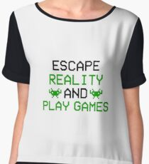 Escape Reality and Play Games - Girl Gamer Boy Gamer - PC Gamer, Console Gamer - Funny Gaming Gift Chiffon Top