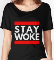 Stay Woke Women's Relaxed Fit T-Shirt