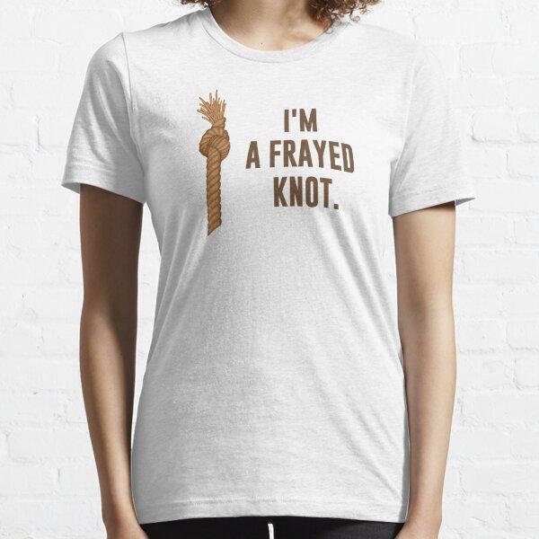 I'm a Frayed Knot Essential T-Shirt