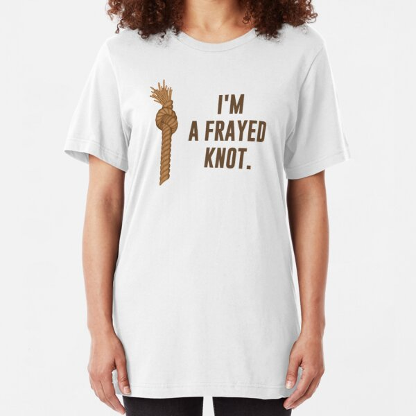 I'm a Frayed Knot Slim Fit T-Shirt