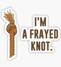I'm a Frayed Knot Sticker