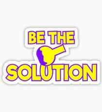 Be The Solution Sticker