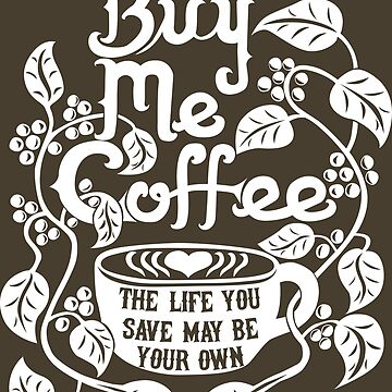 Buy Me Coffee by GraphicEddie