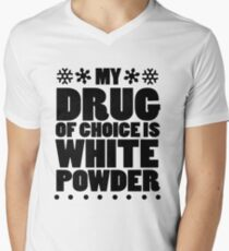 My drug of choice is white powder Men's V-Neck T-Shirt