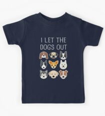 I Let The Dogs Out Kids Tee