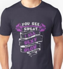 Fitness I see sexy glow Unisex T-Shirt