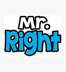 Mr. Right Photographic Print