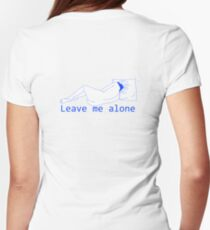 leave me alone. blue Womens Fitted T-Shirt