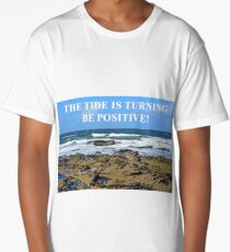 The Tide Is Turning - Be Positive! Long T-Shirt