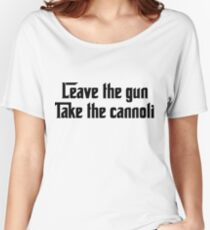 Leave the gun, Take the cannoli Women's Relaxed Fit T-Shirt