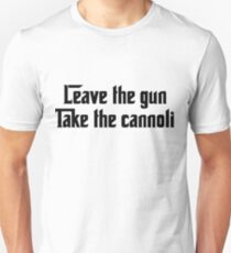 Leave the gun, Take the cannoli T-Shirt